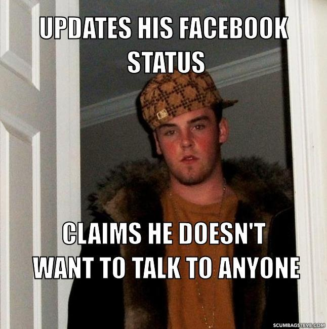 Updates his facebook status claims he doesn t want to talk to anyone 74d282