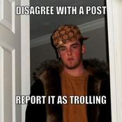 Disagree with a post report it as trolling de7892