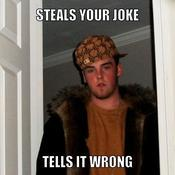 Steals your joke tells it wrong 984698