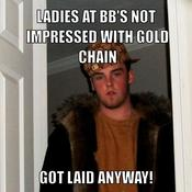 Ladies at bb s not impressed with gold chain got laid anyway 8e80f1