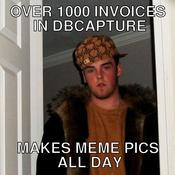 Over 1000 invoices in dbcapture makes meme pics all day 704cdb