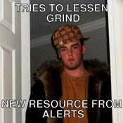 Tries to lessen grind new resource from alerts 9c973b