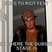 Goes to riot fest ask where the dubstep stage is f1a7eb
