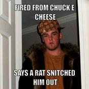 Fired from chuck e cheese says a rat snitched him out 521865