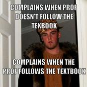 Complains when prof doesn t follow the texbook complains when the prof follows the textbook 130a5c