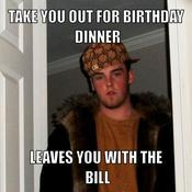 Take you out for birthday dinner leaves you with the bill 910c07