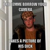 Bro lemme borrow your camera takes a picture of his dick dfca2c