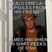 Steals omega 3 capsules from his friend blames him when his shirt reeks of fish ad351b