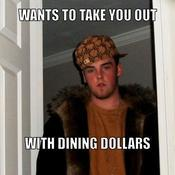 Wants to take you out with dining dollars fad0be