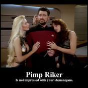 Pimp riker is not impressed with your shenanigans 5d5fe3