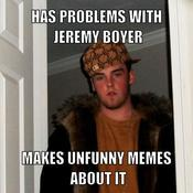 Has problems with jeremy boyer makes unfunny memes about it f8d1e5