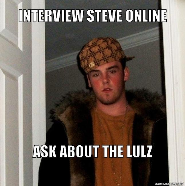 Interview steve online ask about the lulz 7d7c55