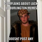 Complains about lack of burlington memes doesnt post any 3e35c2