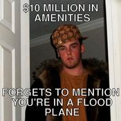 10 million in amenities forgets to mention you re in a flood plane dbeb08