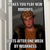 Makes you play new mmorpg quits after one week by weakness 9a9f55