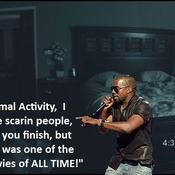 Kanye west interrupts paranormal activity